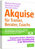 Akquise für Trainer, Berater, Coaches